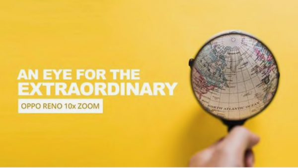 An eye for the extraordinary: OPPO Reno 10x Zoom